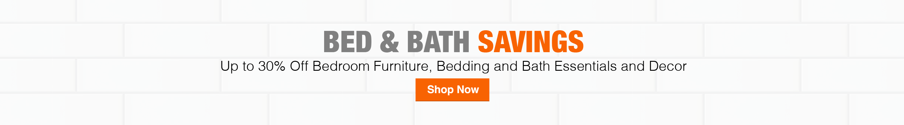 Bed & Bath Savings Up to 30% Off Select