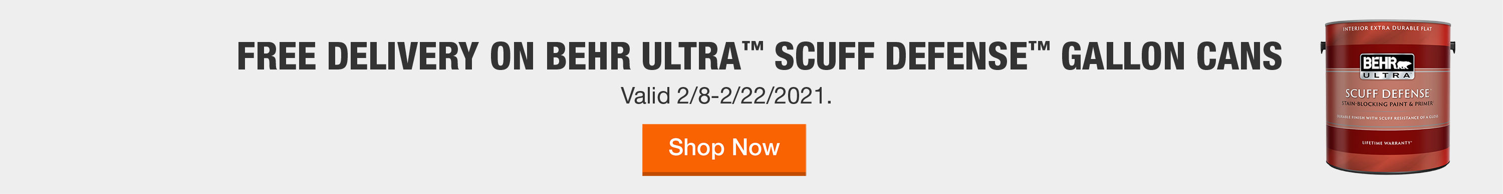 Free Delivery on Behr Ultra™ Scuff Defense™ Gallon. Tackle Your Paint Project with Exclusive Behr Ultra™  Valid 2/8-2/22/2021. Shop Now