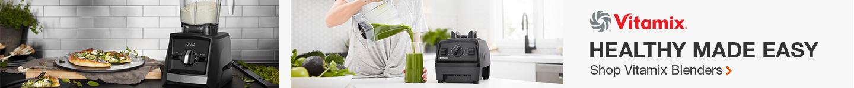 Healthy Made Easy. Shop Vitamix Blenders