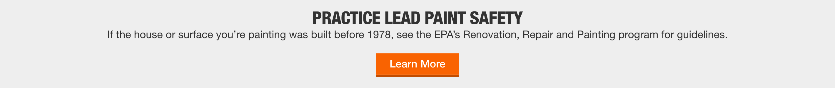 Practice Lead Paint Safety If the house or surface you're painting was built before 1978, see the EPA's Renovation, Repair and Painting program for guidelines.