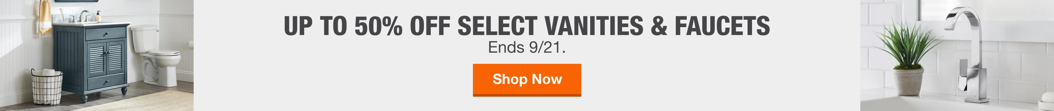 Up to 50% off Select Vanities & Faucets. Ends October 21.