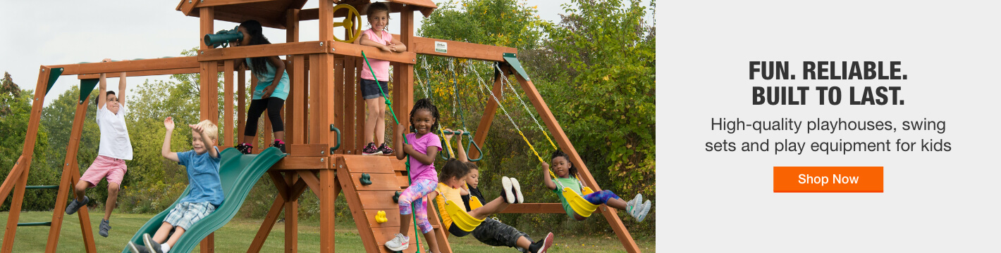 FUN. RELIABLE.  BUILT TO LAST. High-quality playhouses, swing  sets and play equipment for kids