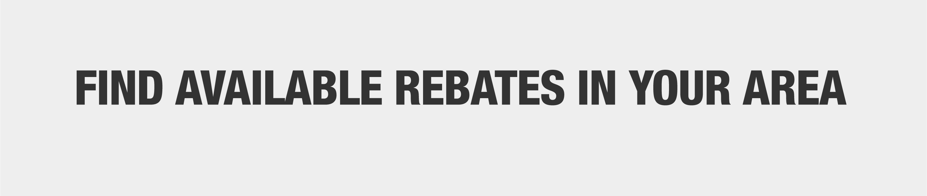 Find available rebates in your area