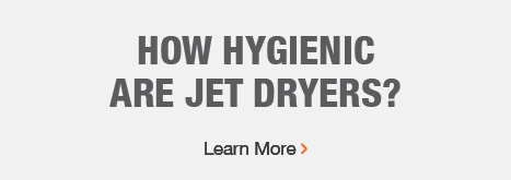 HOW HYGIENIC ARE JET DRYERS?
