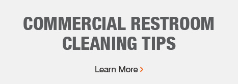 COMMERCIAL RESTROOM CLEANING TIPS