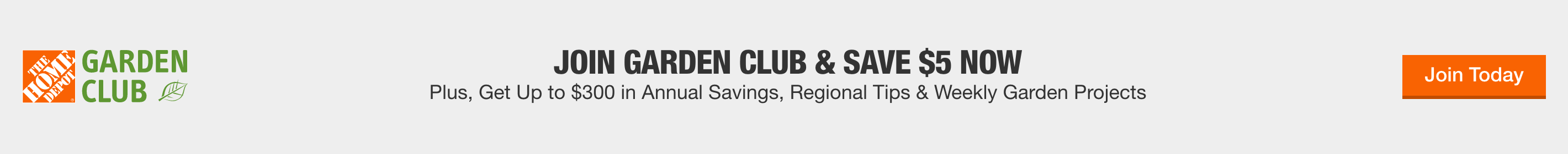 JOIN GARDEN CLUB & SAVE $5 NOW Plus, get up to $300 in annual savings, regional tips and weekly garden projects
