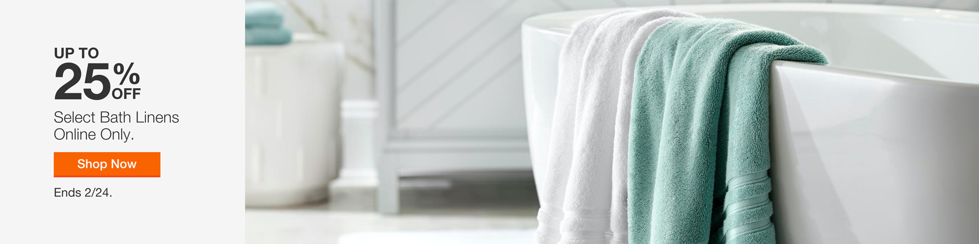 Up to 25% Off Select Bath Linens Online Only. Ends 2/24.