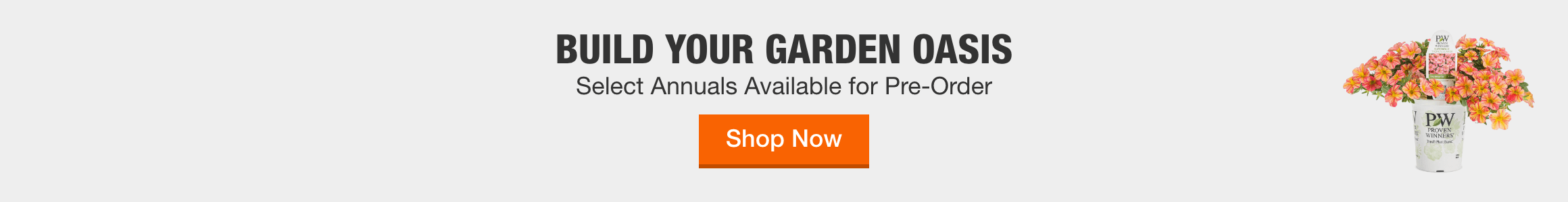 Build Your Garden Oasis - Select Annuals Available for Pre-Order. Shop Now