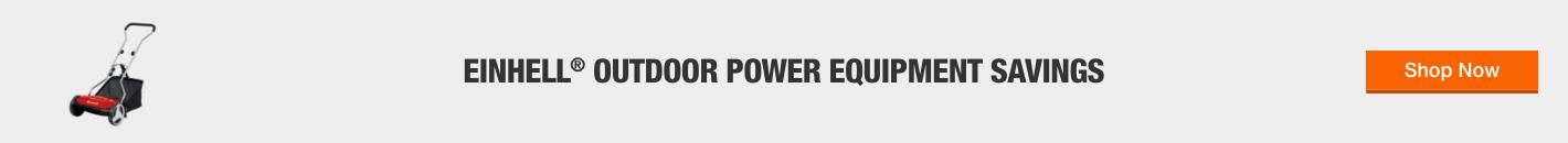 EINHELL? OUTDOOR POWER EQUIPMENT SAVINGS  Shop Now