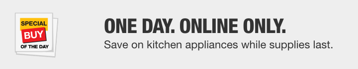 one day online only save on kitchen appliances while supplies last