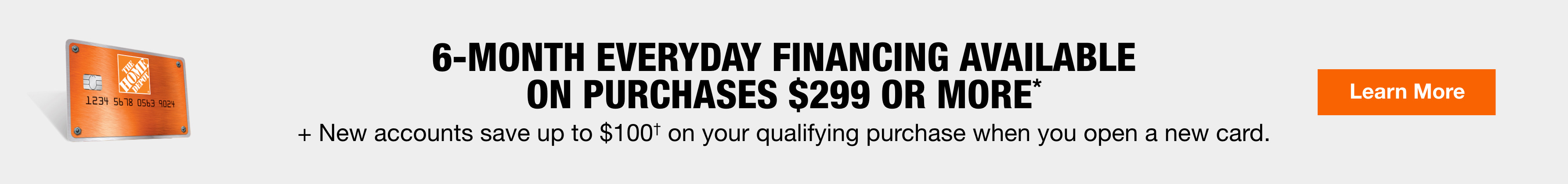 6-Month Everyday Financing Available On Purchases $299 Or More