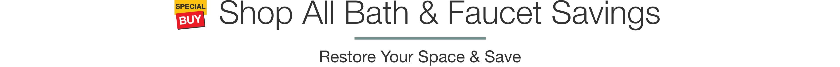 Shop All Bath & Faucet Savings section