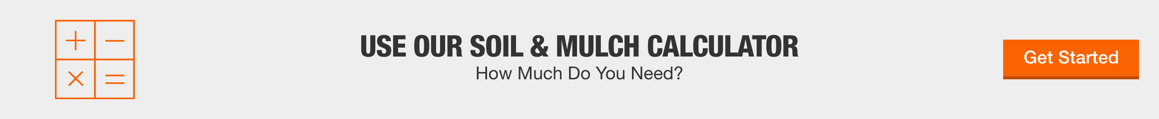 USE OUR SOIL & MULCH CALCULATOR - How much  do you need? Get Started
