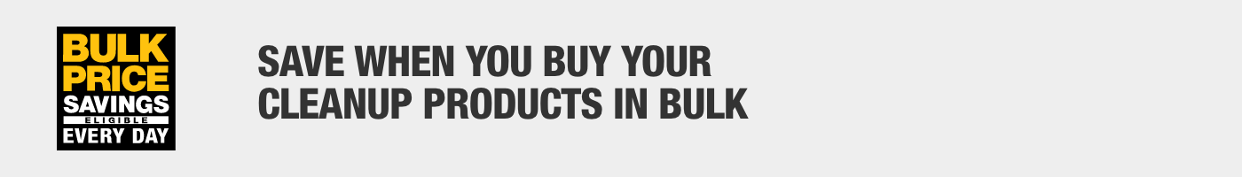 Save when you buy your cleanup products in bulk