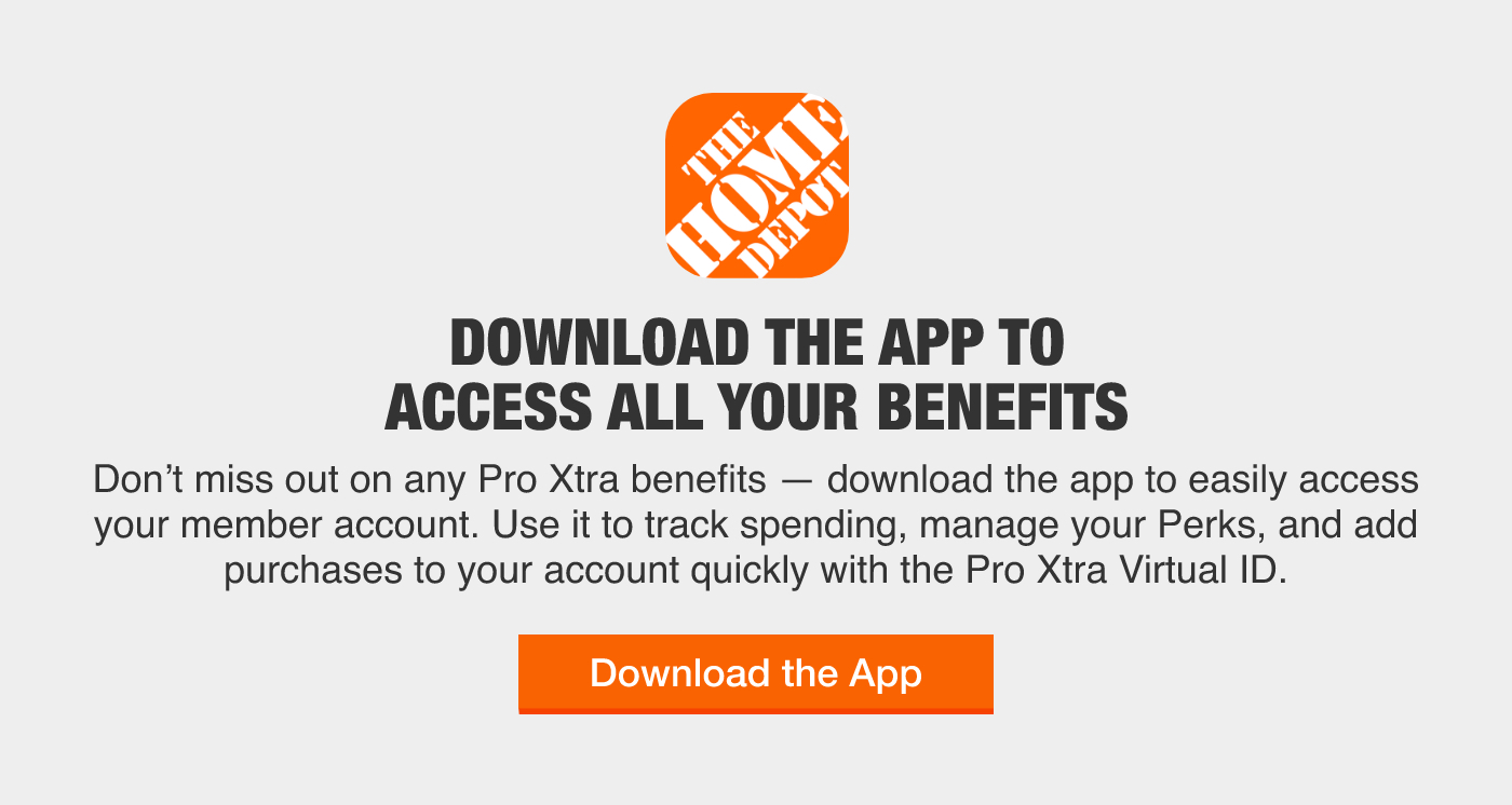 Download The Home Depot app to access all your Pro Xtra benefits. Use it to track spending, manage Perks and add purchases with your Virtual ID.